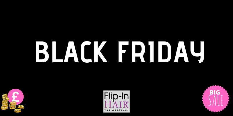 Black Friday Offers November 29th Flip-In Hair